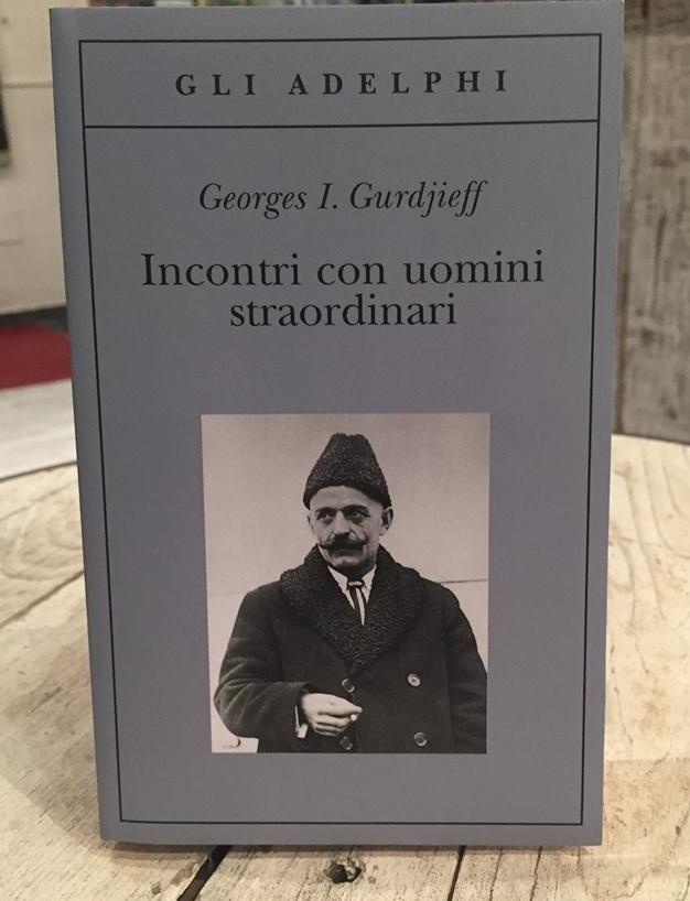 """""""Incontri con uomini straordinari"""" di G. I. Gurdjieff"""