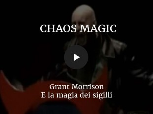 Chaos Magic - Grant Morrison e la magia dei sigilli
