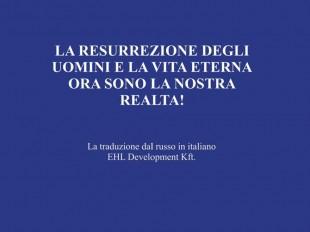 La Resurrezione degli uomini e la vita eterna ora sono la nostra realtà