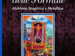 Il Libro delle Formule. Alchimia Spagirica e Metallica