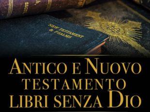 Antico e Nuovo Testamento - Libri senza Dio - Mauro Biglino