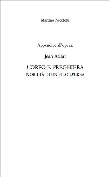 Nicoletti Martino (2017), Appendice all'opera di Jean Absat: Corpo e preghiera, Paris, Le loup des steppes