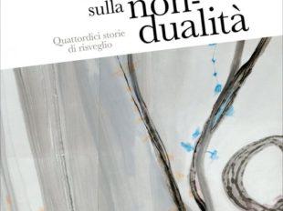 Conversazioni sulla Non-Dualità – Quattordici storie di risveglio