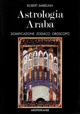 Calendario Tebaico.Astrologia Araba Robert Ambelain Cavour Esoterica